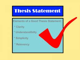 A good thesis statement includes